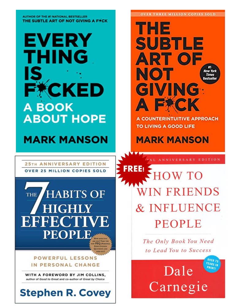 Buy 3 Get 1 Free (The 7 Habits Of Highly Effective People, Everything Is Fucked, The Subtle Art Of Not Giving A Fuck, How To Win Friends And Influence People)