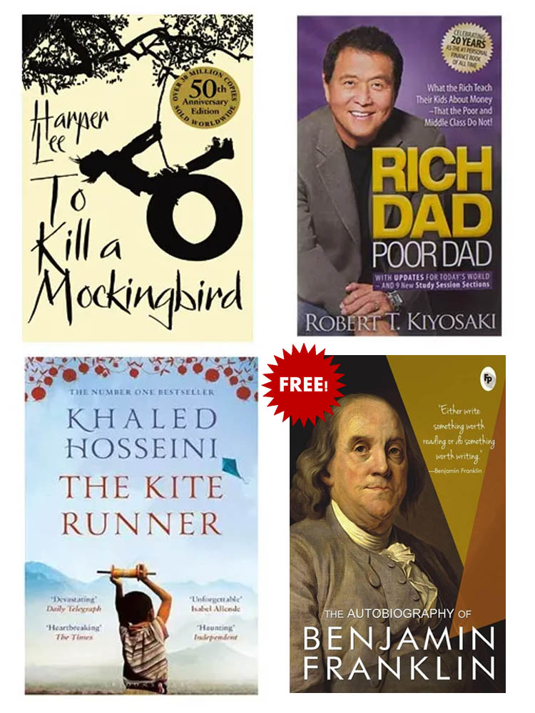 Buy 3 Get 1 FREE, The Kite Runner, To Kill A Mocking Bird, Rich Dad Poor Dad, The Autobiography of Benjamin Franklin